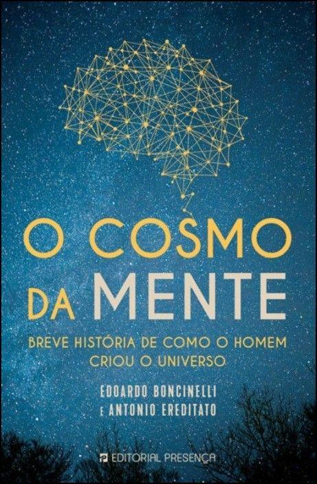 O Cosmo da Mente - Breve História de Como o Homem Criou o Universo