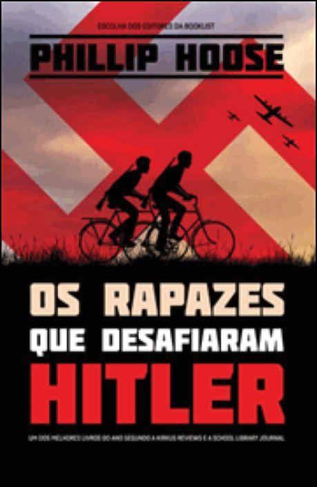 Os Rapazes que Desafiaram Hitler