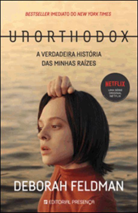 Unorthodox - A Verdadeira História das Minhas Raízes