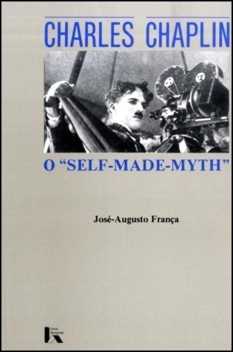 Charles Chaplin - O Self-Made-Myth