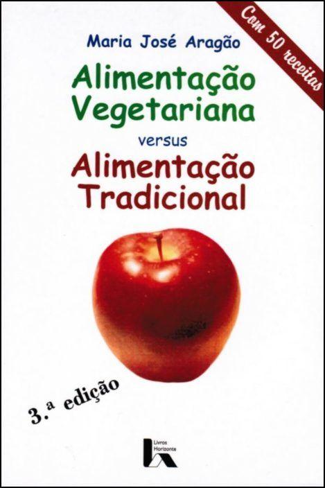 Alimentação Vegetariana Versus Alimentação Tradicional