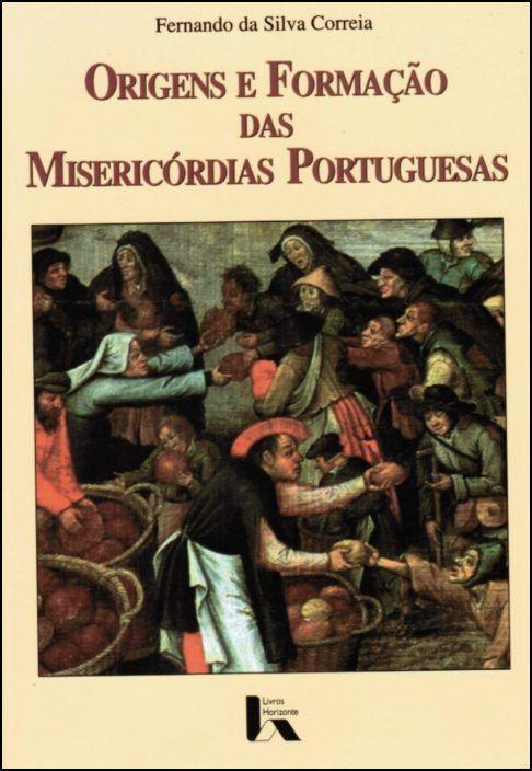 Origens e Formação das Misericórdias Portuguesas