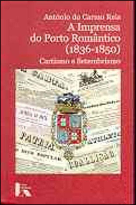 A Imprensa do Porto Romântico (1836-1850)
