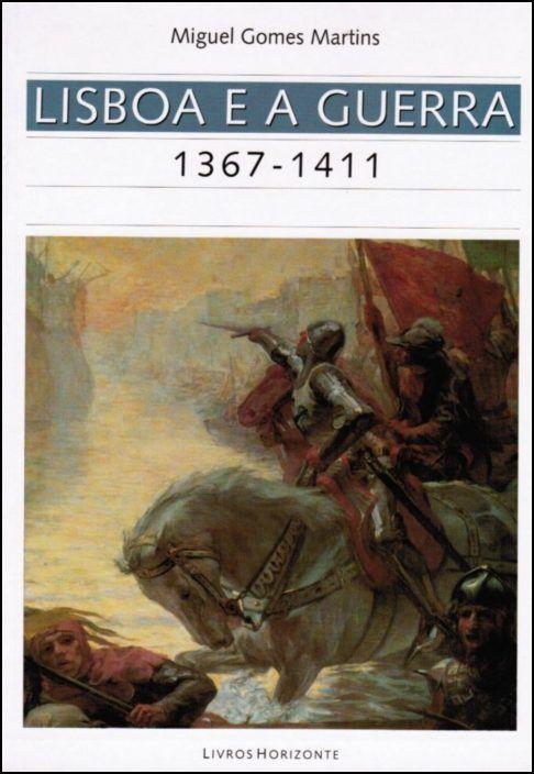 Lisboa e a Guerra 1367-1411