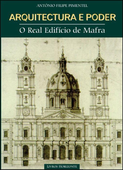 Arquitectura e Poder - O Real Edifício de Mafra