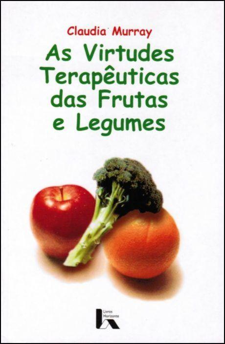 As Virtudes Terapêuticas das Frutas e Legumes