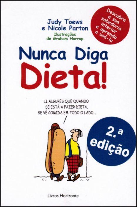 Nunca Diga Dieta!