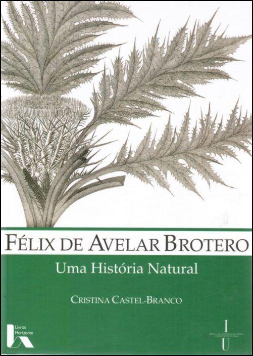 Félix de Avelar Brotero. Uma História Natural