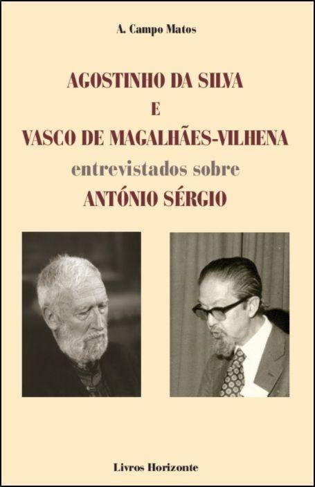 Agostinho da Silva e Vasco de Magalhães-Vilhena Entrevistados Sobre António Sérgio