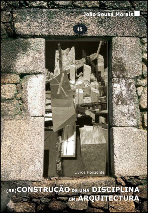 (Re)Construção de uma Disciplina em Arquitectura
