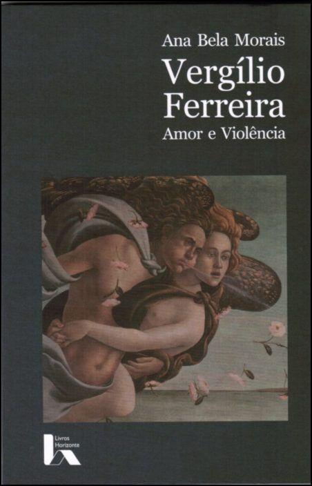 Vergílio Ferreira - Amor e Violência