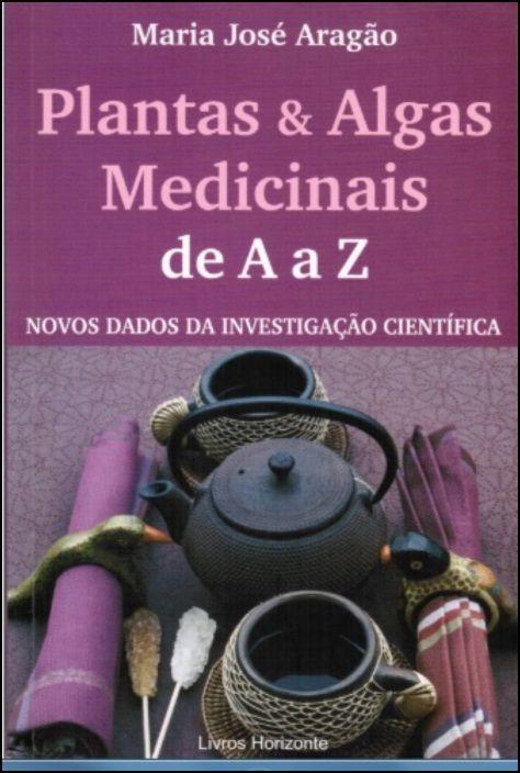 Plantas & Algas Medicinais de A a Z
