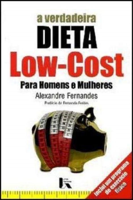 A Verdadeira Dieta Low Cost