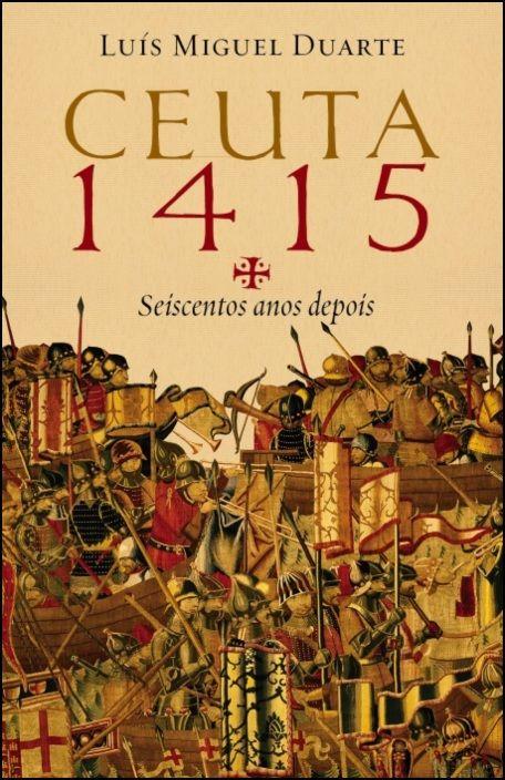 Ceuta 1415: Seiscentos Anos Depois