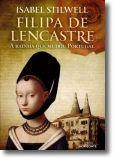 Filipa de Lencastre: a rainha que mudou Portugal