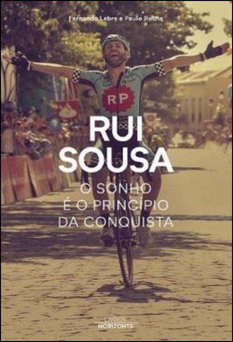 Rui Sousa - O Sonho é o Princípio da Conquista