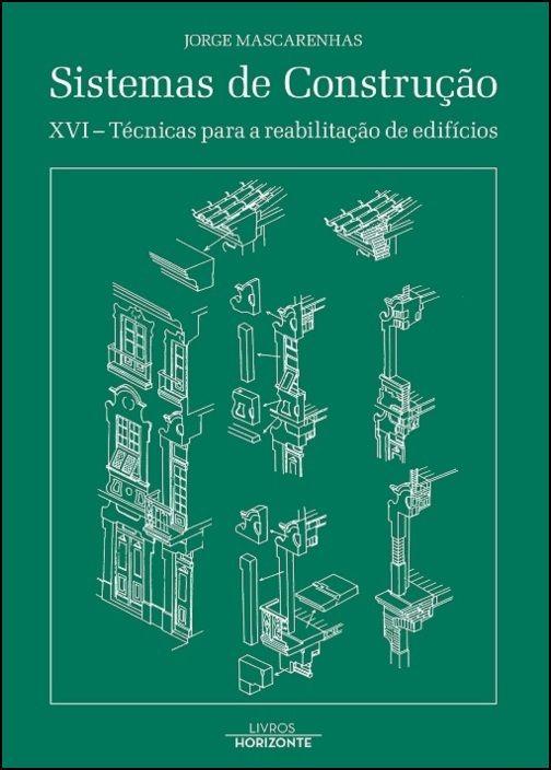 Sistemas de Construção XVI - Técnicas de Reabilitação de Edifícios