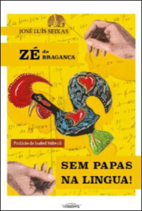 Zé de Bragança - Sem Papas na Língua!
