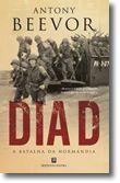 Dia D - A Batalha da Normandia