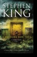 Série A Torre Negra: a escolha dos três - Livro 2