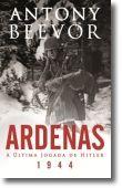 Ardenas 1944: A última jogada de Hitler
