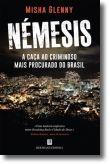 Némesis: a caça ao criminoso mais procurado do Brasil