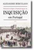 História da Origem e Estabelecimento da Inquisição em Portugal - Tomo I