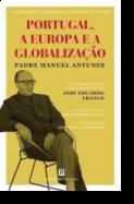 A Anatomia do Presente e a Política do Futuro - Portugal, a Europa e a Globalização