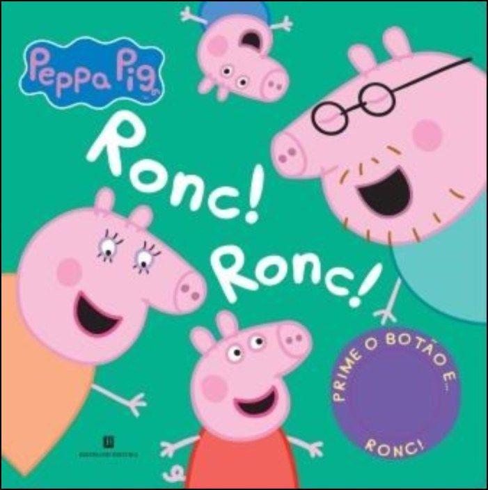 Ronc! Ronc! - Porquinha Peppa