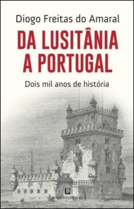 Da Lusitânia a Portugal: dois mil anos de história