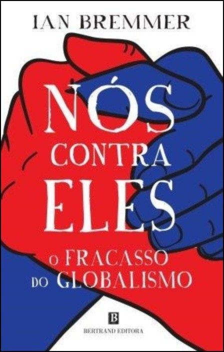 Nós Contra Eles: o fracasso do globalismo