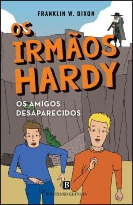 Os Amigos Desaparecidos - Os Irmãos Hardy (nº 4)