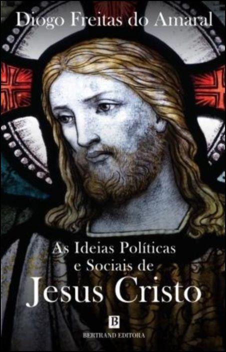 As Ideias Políticas e Sociais de Jesus Cristo