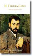 M. Teixeira-Gomes - Obras Completas Vol. I