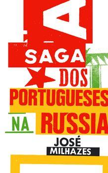 A Saga dos Portugueses na Rússia