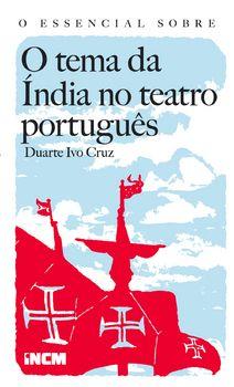 O Essencial Sobre O tema da Índia no teatro português