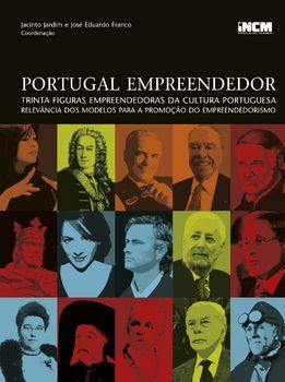 Portugal Empreendedor: Trinta figuras empreendedoras da Cultura Portuguesa ? Relevância dos modelos para a promoção do empreendorismo