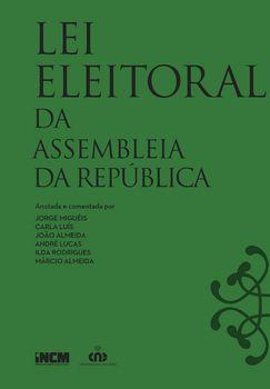 Lei Eleitoral da Assembleia da República - Anotada e Comentada