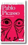 O Essencial Sobre Pablo Picasso