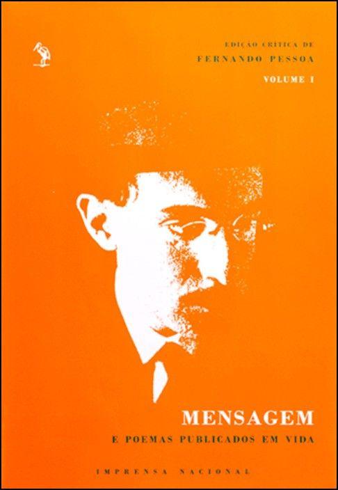 Mensagem e Poemas Publicados em Vida - Vol. I