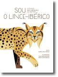 Sou o Lince Ibérico: o felino mais ameaçado do mundo