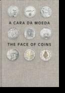 A Cara da Moeda/The Face of Coins