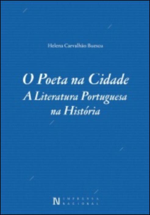 O Poeta na Cidade - A Literatura Portuguesa na História