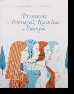 Princesas de Portugal, Rainhas da Europa