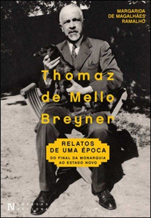Thomaz de Mello Breyner, Relatos de Uma Época - Do Final da Monarquia ao Estado Novo