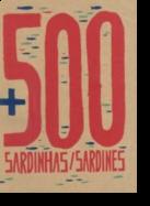 + 500 Sardinhas/Sardines