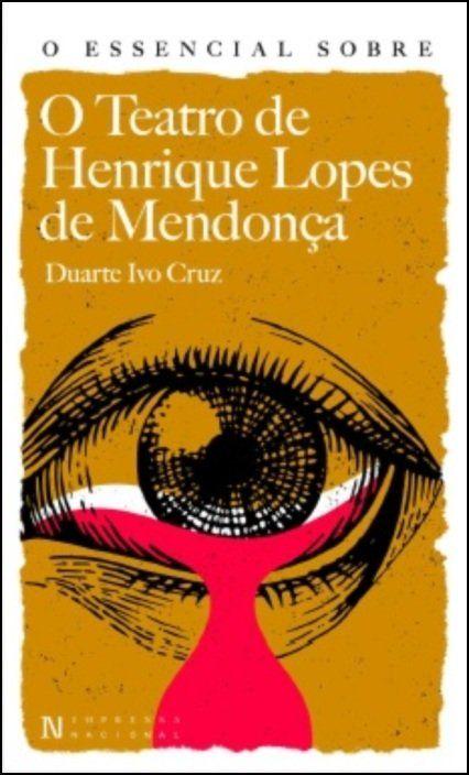 O Essencial sobre o Teatro de Henrique Lopes de Mendonça