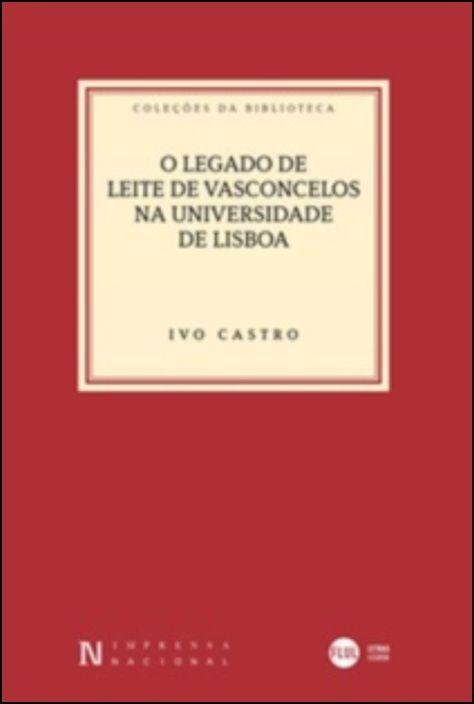 O Legado de Leite de Vasconcelos na Universidade de Lisboa