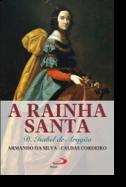 A Rainha Santa - D. Isabel de Aragão