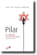 Pilar - 83 Reflexões em Torno do Amor